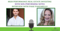 HIGH PERFORMANCE REAL ESTATE INVESTING WITH NON-PERFORMING NOTES INTERVIEW WITH PAIGE PANZARELLO