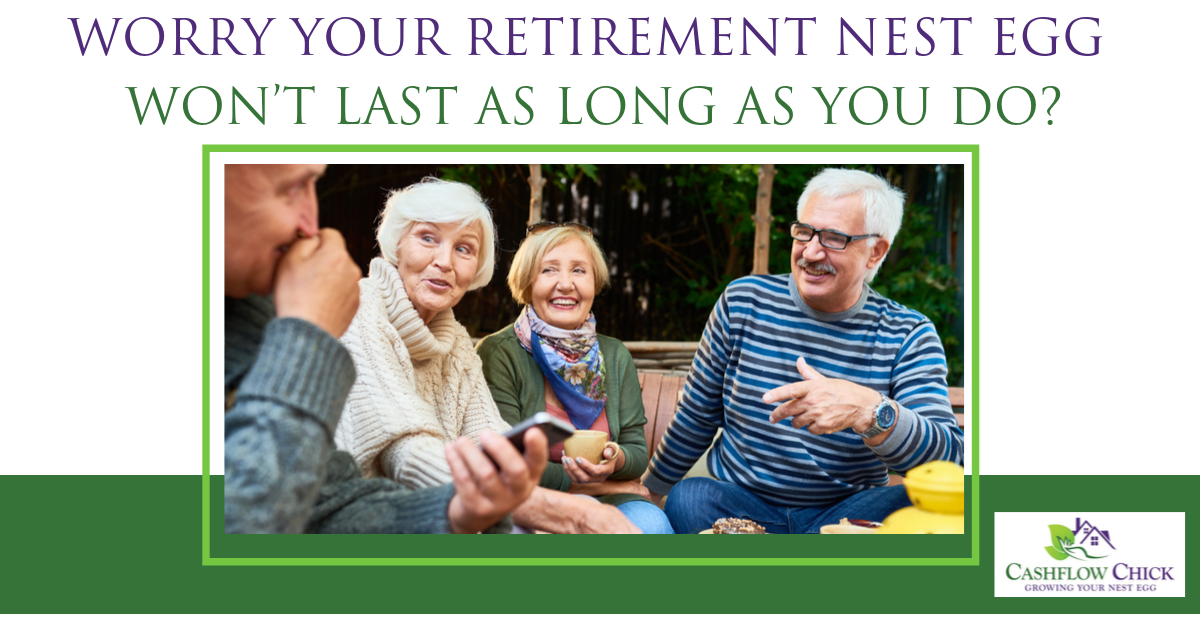 Worry Your Retirement Nest Egg Won't Last as Long as You Do?