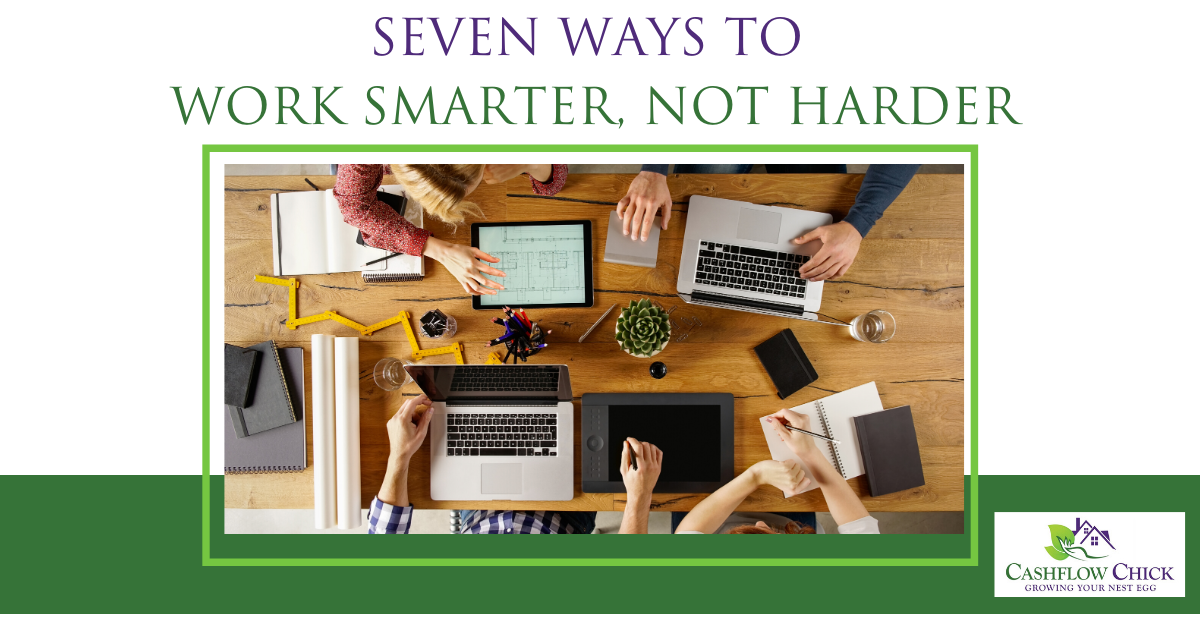 7 ways to Work Smarter, not harder