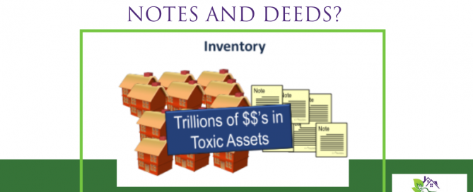 Are you buying notes and deeds?