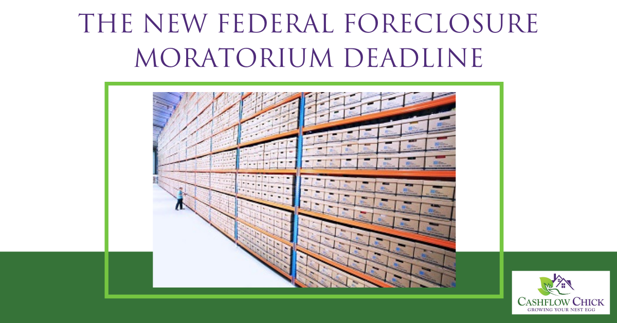 The New Federal Foreclosure Moratorium Deadline